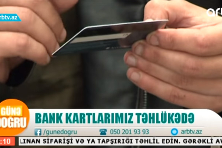 Bank kartlarımızın təhlükəsizliyini necə qoruyaq? - VİDEO