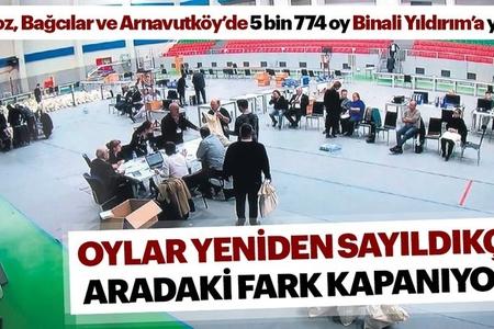 İstanbulda son vəziyyət : Səslər yenidən sayıldıqca fərq azalır, Binəli Yıldırım 5774 səsini geri qaytardı