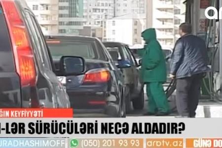Yanacaqdoldurma məntəqələrində sürücüləri necə aldadırlar? - VİDEO