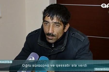 Oğru sürücü və qəssabı necə ələ verdi? - VİDEO