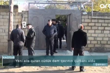 Şamaxıda bədbəxt hadisə - Yeni evli cütlük dəm qazından zəhərləndi - VİDEO